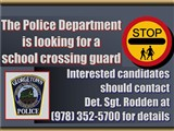 The Police Department is looking for a  school crossing guard; Interested candidates should contact...
