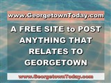 www.GeorgetownToday.com; A FREE SITE to POST ANYTHING THAT RELATES TO GEORGETOWN;...